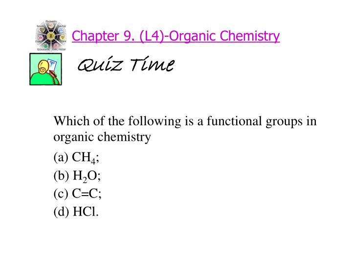 Chapter 9. (L4)-Organic Chemistry