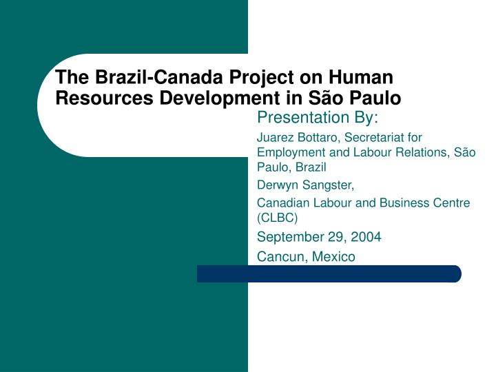 The brazil canada project on human resources development in s o paulo