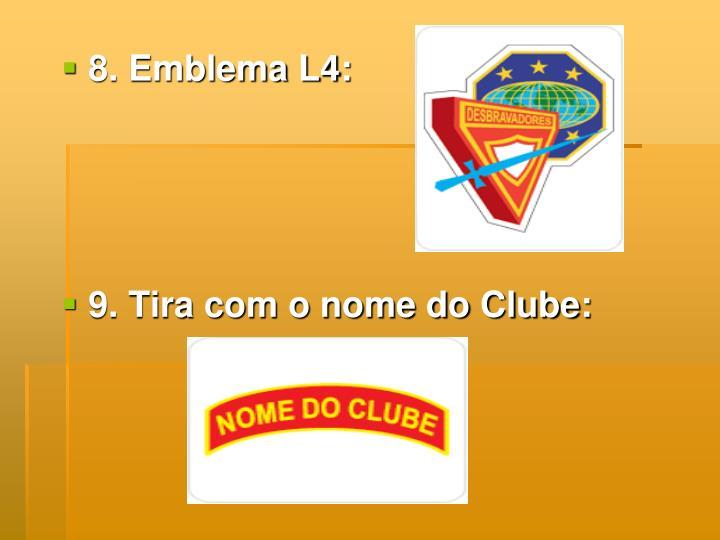 8. Emblema L4: