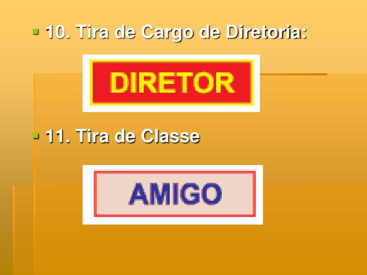 10. Tira de Cargo de Diretoria: