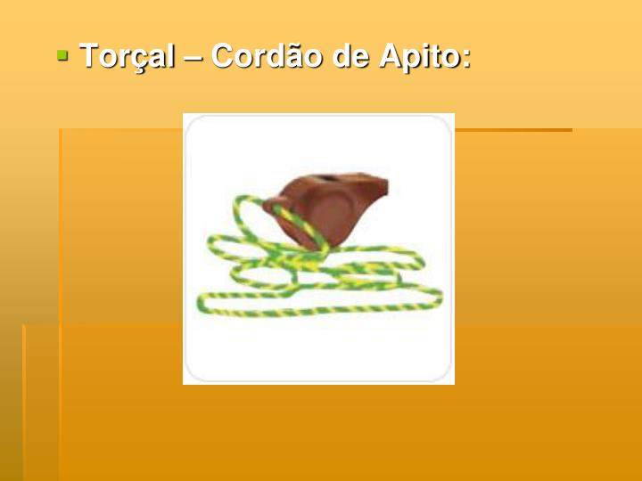 Torçal – Cordão de Apito: