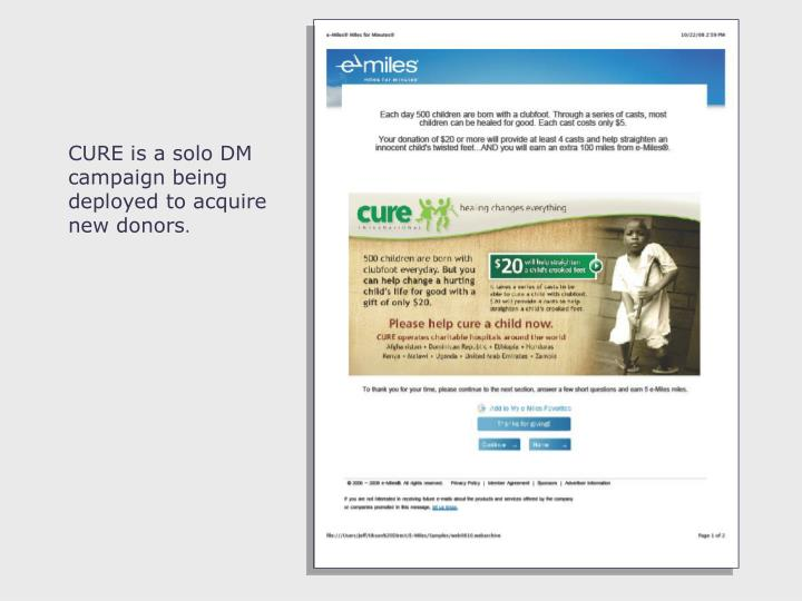 CURE is a solo DM campaign being deployed to acquire new donors