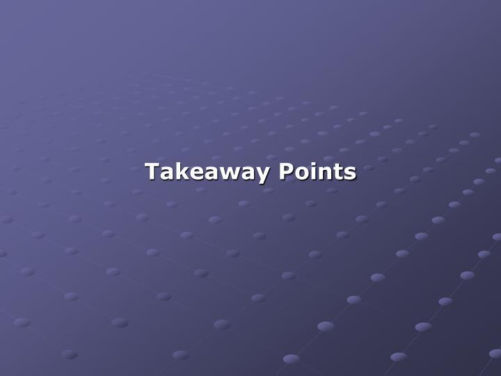 Takeaway Points