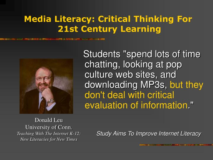 critical thinking media literacy By critically analyzing popular television programs, students develop an awareness of the messages that are portrayed through the media.