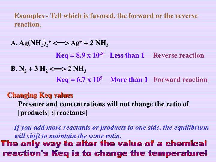 Examples - Tell which is favored, the forward or the reverse reaction.