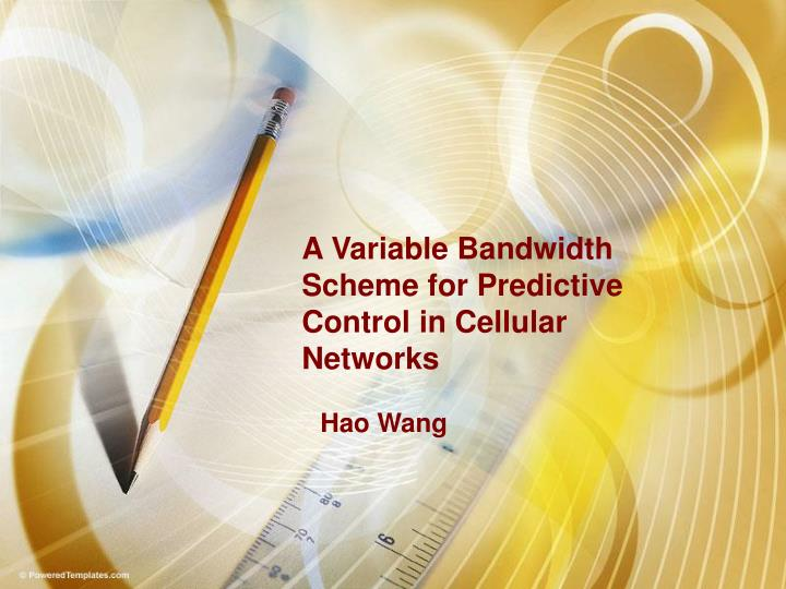 a variable bandwidth scheme for predictive control in cellular networks n.
