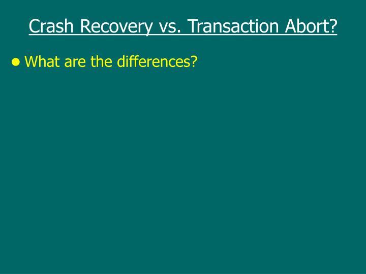 Crash Recovery vs. Transaction Abort?