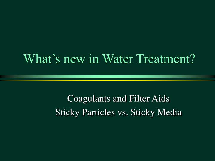 what s new in water treatment n.