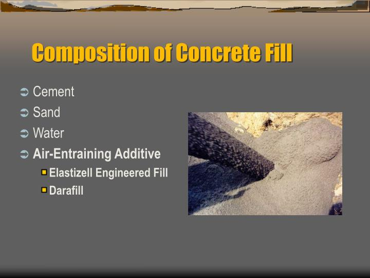 Composition of concrete fill