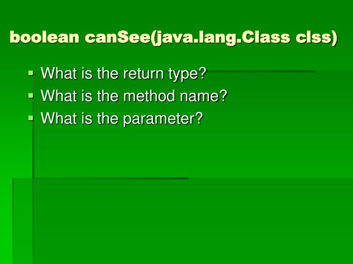 boolean canSee(java.lang.Class clss)