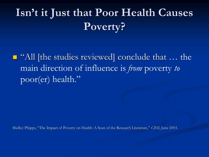 Isn't it Just that Poor Health Causes Poverty?