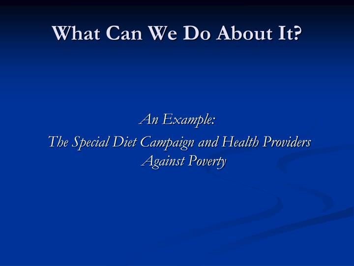 What Can We Do About It?