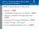 chip vs exchange plans what is best for low income children