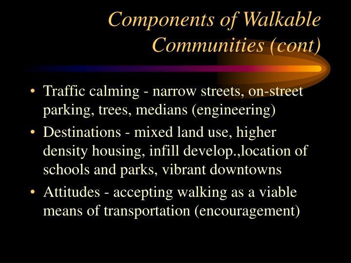 Components of Walkable Communities (cont)