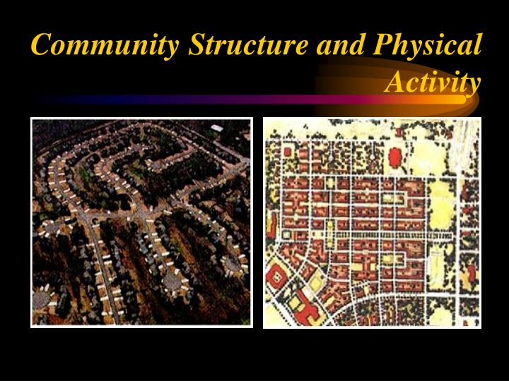Community Structure and Physical