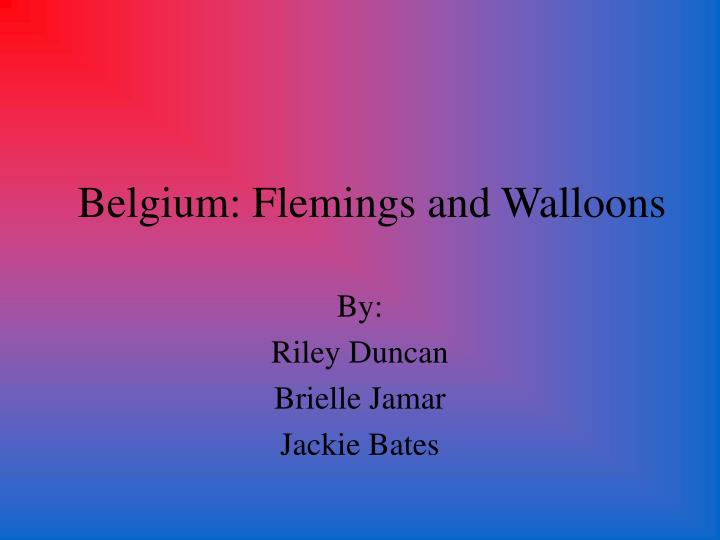 flemings and walloons essay Flemings battle walloons in belgium, but they'll always have the world cup even though country can't agree on a government, it still cheers the red devils national.