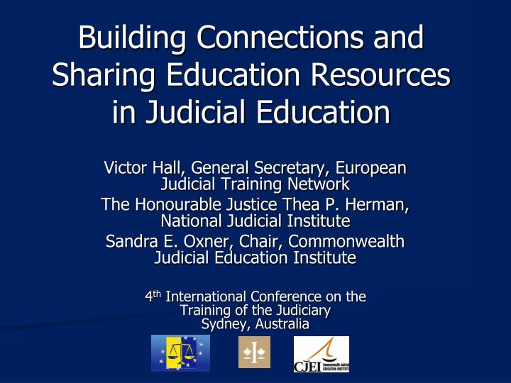 building connections and sharing education resources in judicial education n.