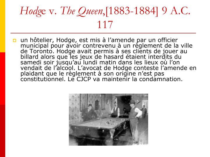 Hodg e v the queen 1883 1884 9 a c 117