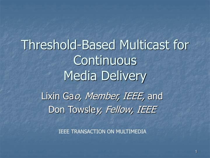Threshold based multicast for continuous media delivery