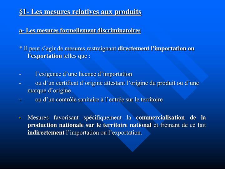 §1- Les mesures relatives aux produits