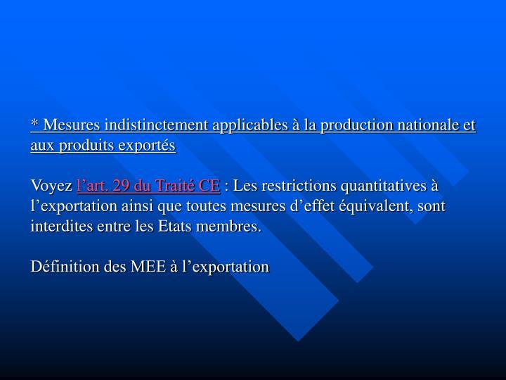* Mesures indistinctement applicables à la production nationale et aux produits exportés
