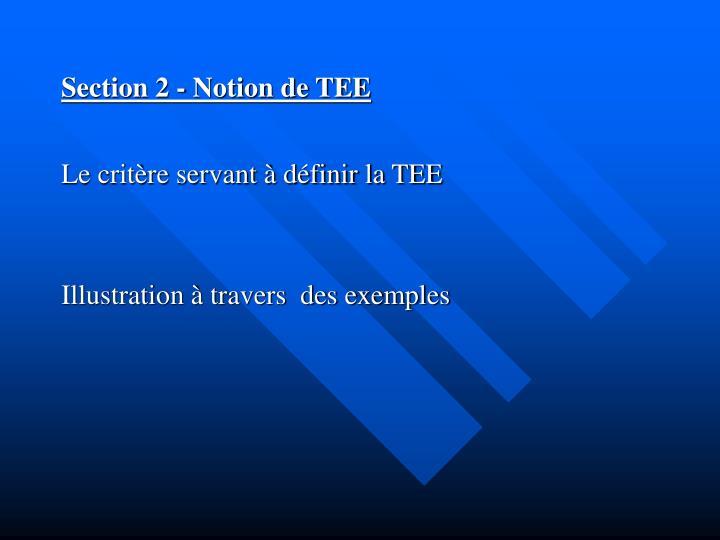 Section 2 - Notion de TEE