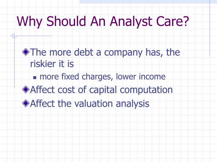 Why Should An Analyst Care?