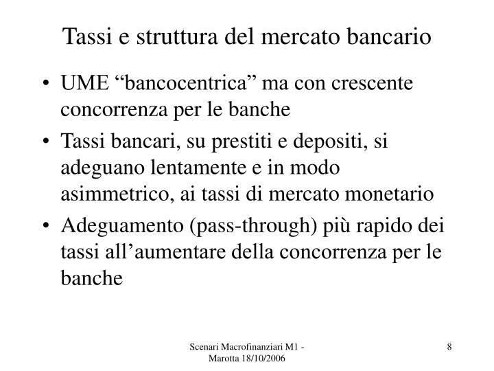 Tassi e struttura del mercato bancario
