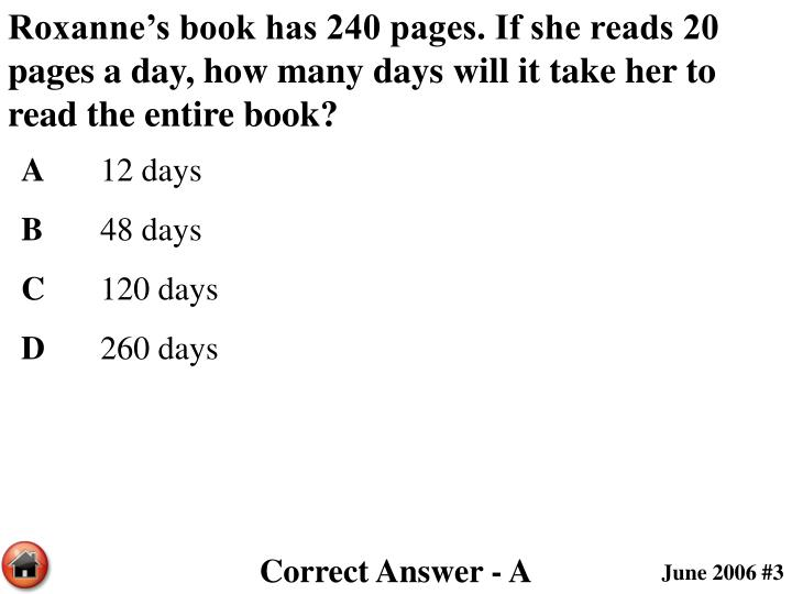 Roxanne's book has 240 pages. If she reads 20 pages a day, how many days will it take her to read the entire book?