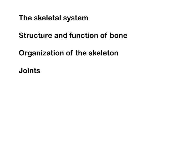Ppt The Skeletal System Structure And Function Of Bone