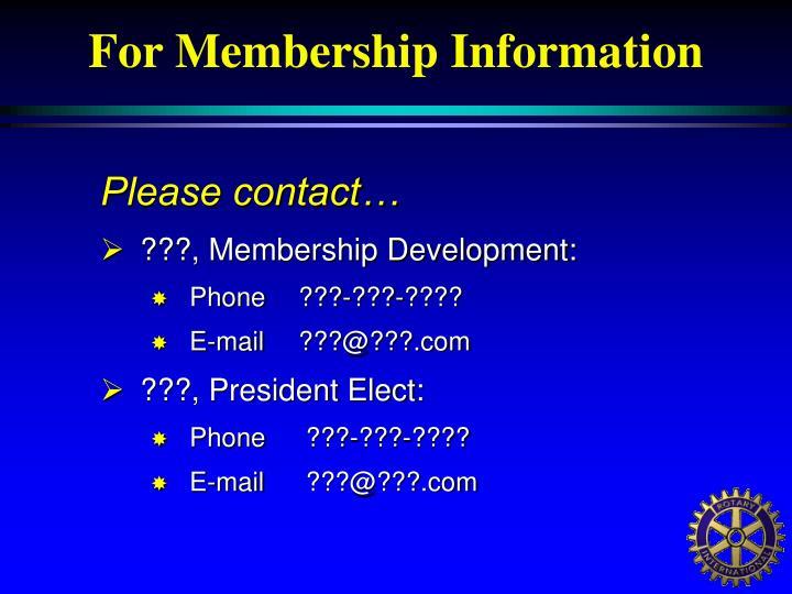 For Membership Information