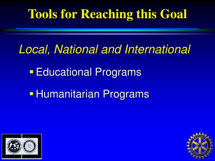 Tools for Reaching this Goal