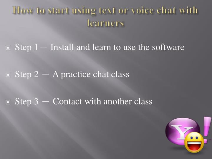 How to start using text or voice chat with