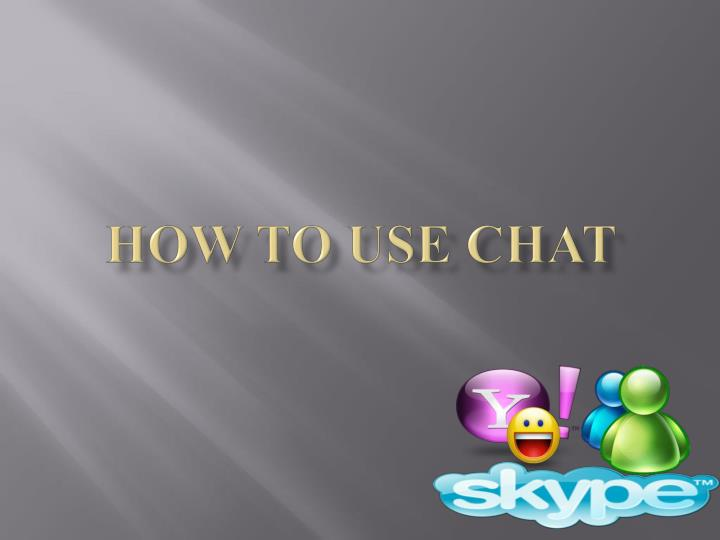 How to use chat