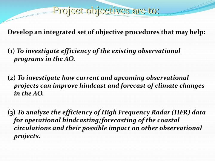 Project objectives are to: