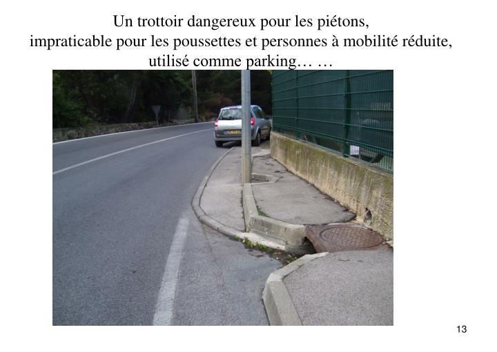 Un trottoir dangereux pour les piétons,