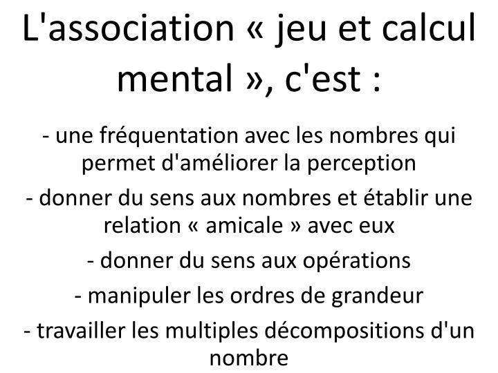 L'association «jeu et calcul mental», c'est :