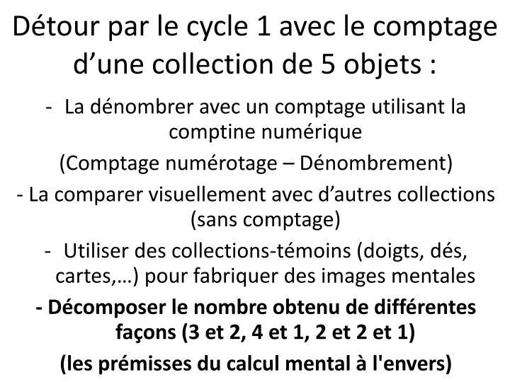 Détour par le cycle 1 avec le comptage d'une collection de 5 objets :
