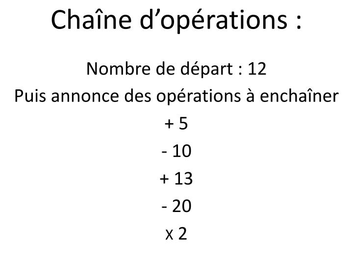 Chaîne d'opérations :