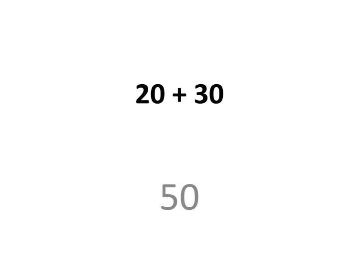 20 + 30