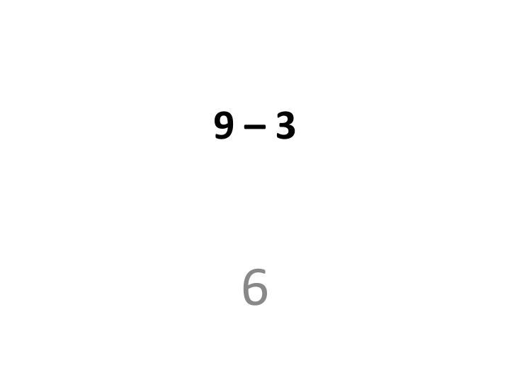 9 – 3