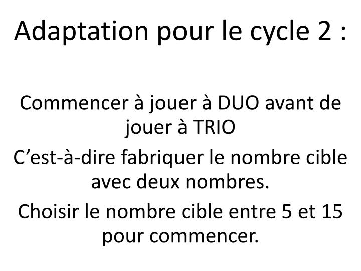 Adaptation pour le cycle 2 :
