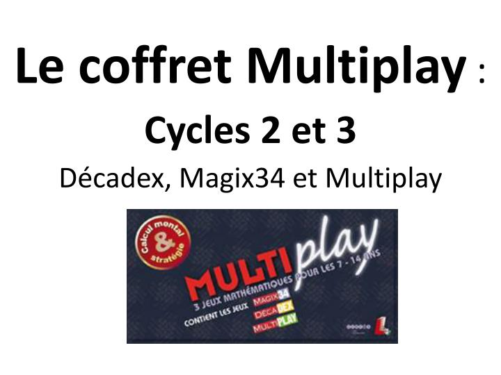 Le coffret Multiplay