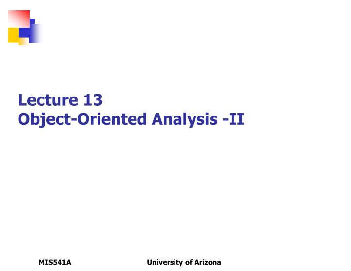 Lecture 13 object oriented analysis ii