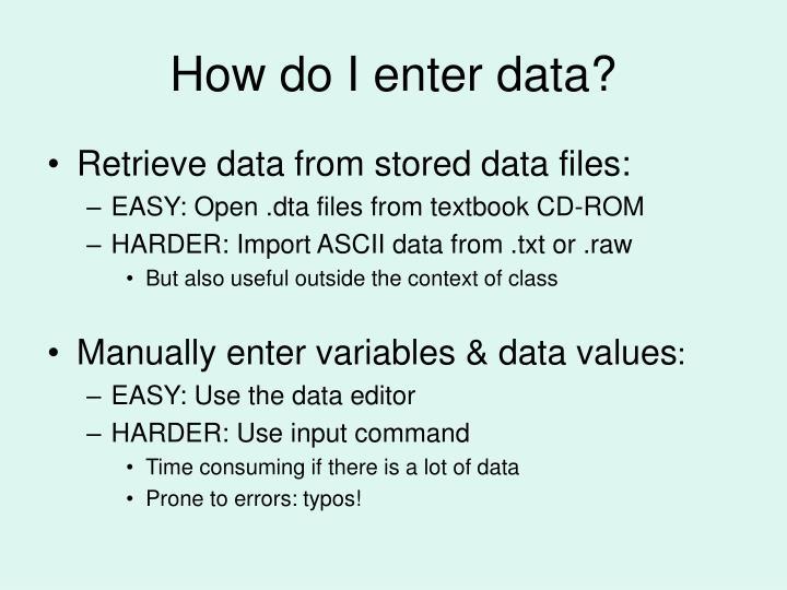 How do I enter data?