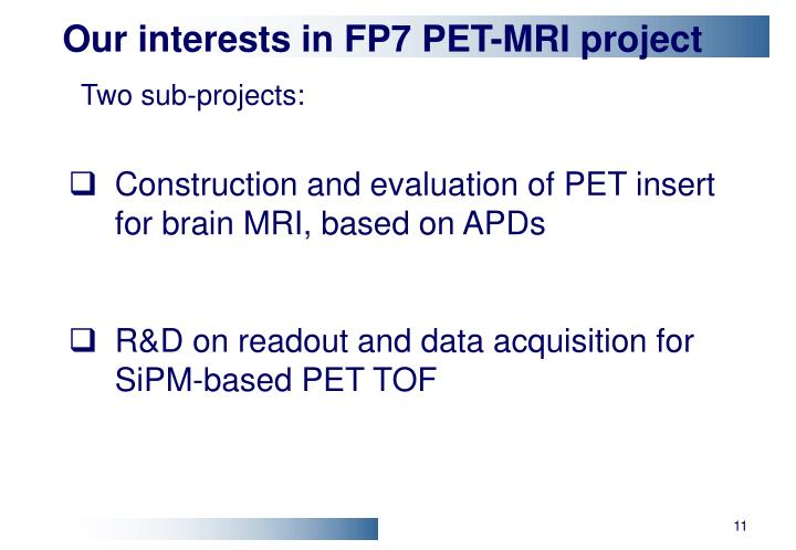 Our interests in FP7 PET-MRI project