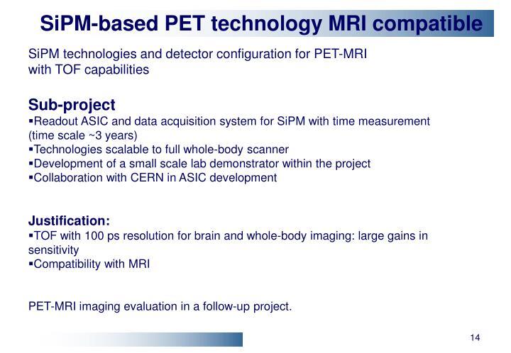 SiPM-based PET technology MRI compatible