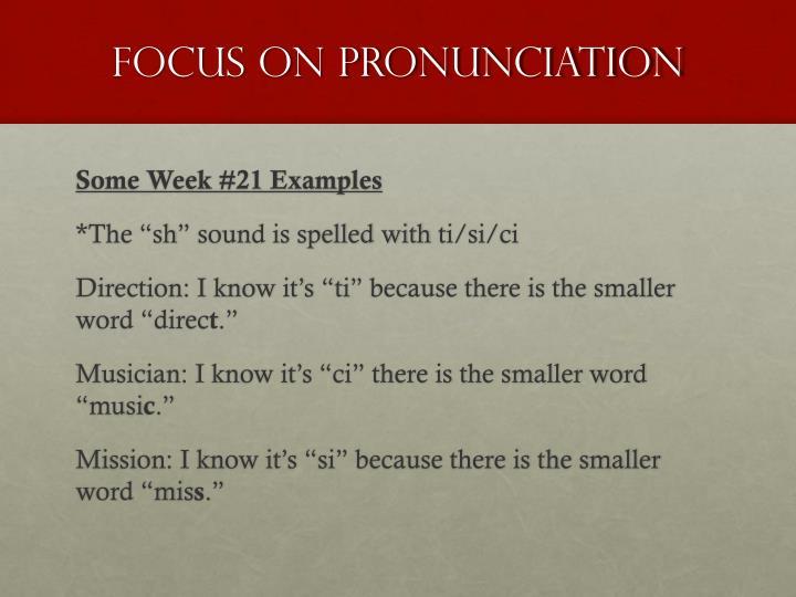 Focus On Pronunciation