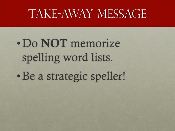 Take-Away Message