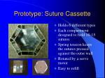 prototype suture cassette